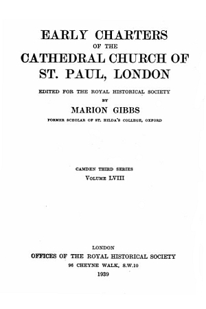 Early Charters of the Cathedral Church of St. Paul, London