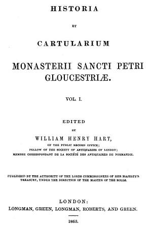 Historia et Cartularium Monasterii Sancti Petri Gloucestriae [Gloucester]