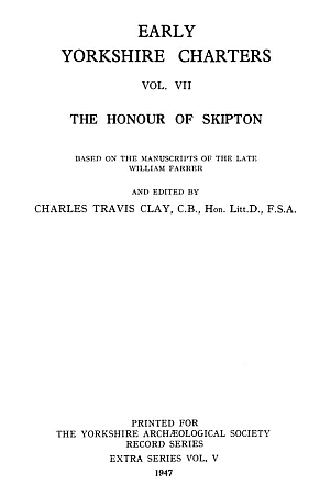 Early Yorkshire Charters, the Honour of Skipton