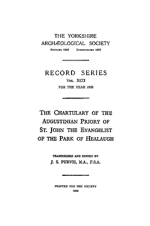 Chartulary of the Augustinian Priory of St. John the Evangelist of the Park of Healaugh
