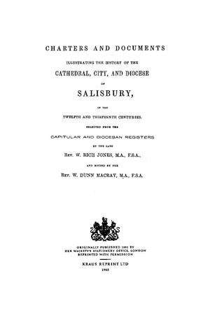 Charters and Documents Illustrating the Cathedral, City and Diocese of Salisbury
