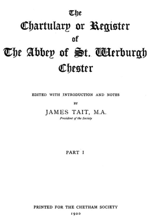 The Chartulary or Register of the Abbey of St. Werburgh, Chester