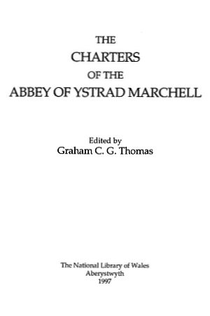 The Charters of the Abbey of Ystrad Marchell