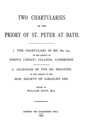 Two Chartularies of the Priory of St. Peter at Bath