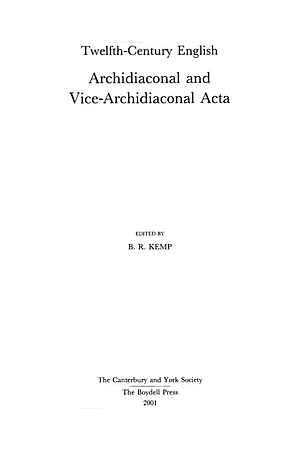 Twelfth-Century English Archidiaconal and Vice-Archidiaconal Acta