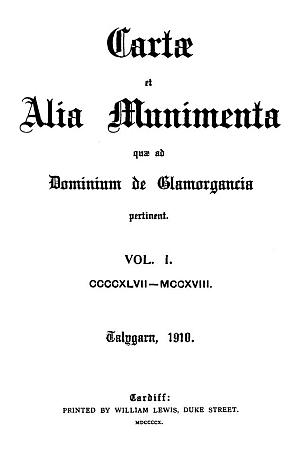 Cartae et alia munimenta quae ad dominium de Glamorgancia pertinent [Glamorganshire]