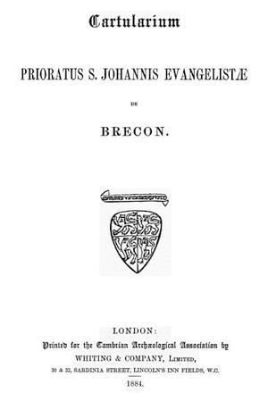Cartularium Prioratus St. Johannis Evangelistae de Brecon
