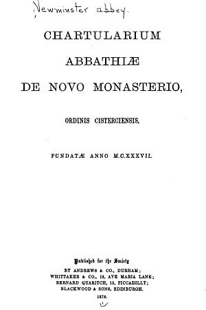 Chartularium Abbathiae de Novo Monasterio [Newminster]