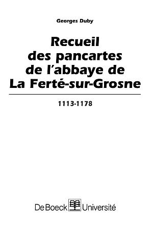Recueil des Pancartes de l'Abbaye de la Ferté-sur-Grosne, 1113-1178