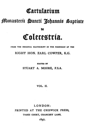 Cartularium Monasterii sancti Johanni Baptiste de Colecestria [Colchester]