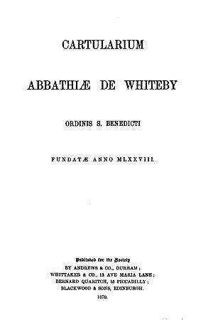 Cartularium abbathiae de Whiteby [Whitby]