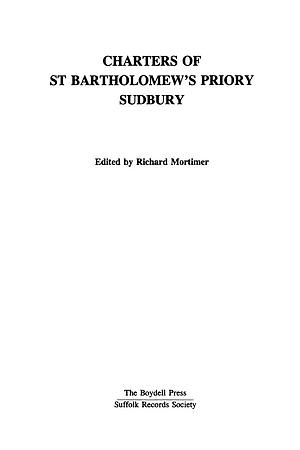 Charters of St. Bartholomew's Priory, Sudbury