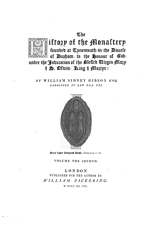 The History of the Monastery Founded at Tynemouth. Volume 2.