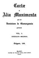 Cartulary 0140 - Cartae et alia munimenta quae ad dominium de Glamorgancia pertinent [Glamorganshire](Volume 1)