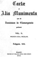 Cartulary 0306 - Cartae et alia munimenta quae ad dominium de Glamorgancia pertinent [Glamorganshire](Volume 2)