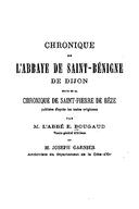 Cartulary 0509 - Chronique de l'abbaye de Saint-Bénigne de Dijon: suivie de la Chronique de Saint-Pierre de Bèze