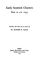 Cartulary 0513 - Early Scottish Charters Prior to A.D. 1153. Collected, with Notes and an Index, by Sir Archibald C. Lawrie. James MacLehose and Sons. Glasgow. 1905.